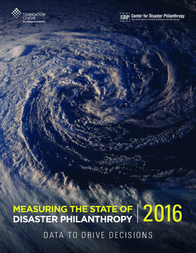 Measuring the State of Disaster Philanthropy 2016: Data to Drive Decisions