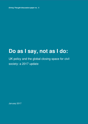 Do as I Say, Not as I Do: Uk Policy and the Global Closing Space for Civil Society: A 2017 Update