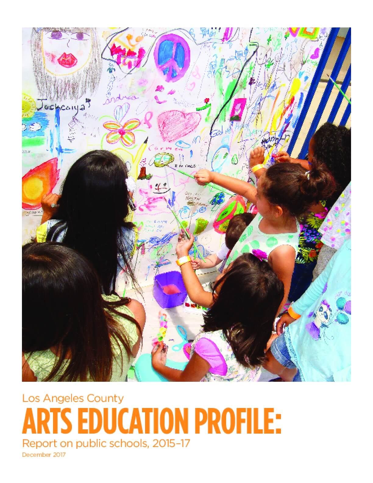 Los Angeles County Arts Education Profile: Report on public schools, 2015-17