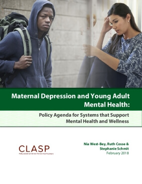 Maternal Depression and Young Adult  Mental Health:   Key Policy Agenda for Systems that Support Mental  Health and Wellness
