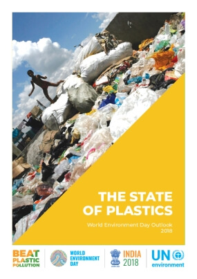 The State of Plastics: World Environment Day Outlook 2018