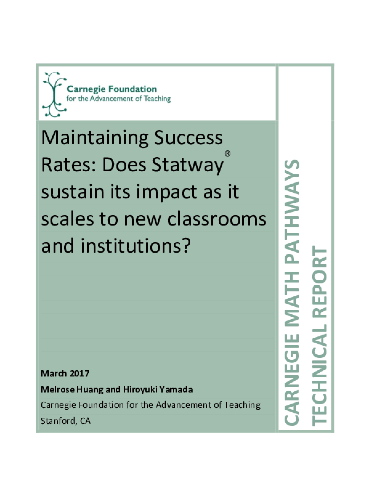 Maintaining Success Rates: Does Statway Sustain It's Impact as It Scales to New Classrooms and Institutions?