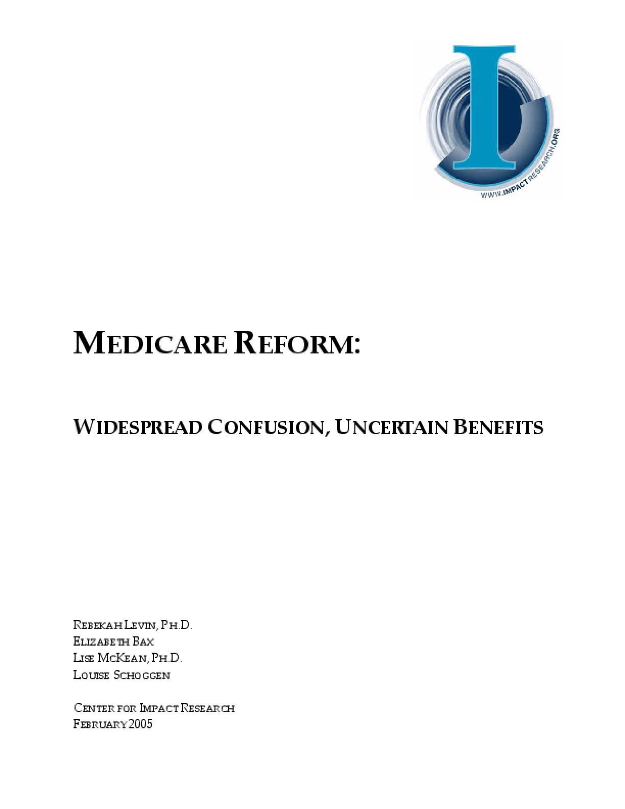 Medicare Reform: Widespread Confusion, Uncertain Benefits