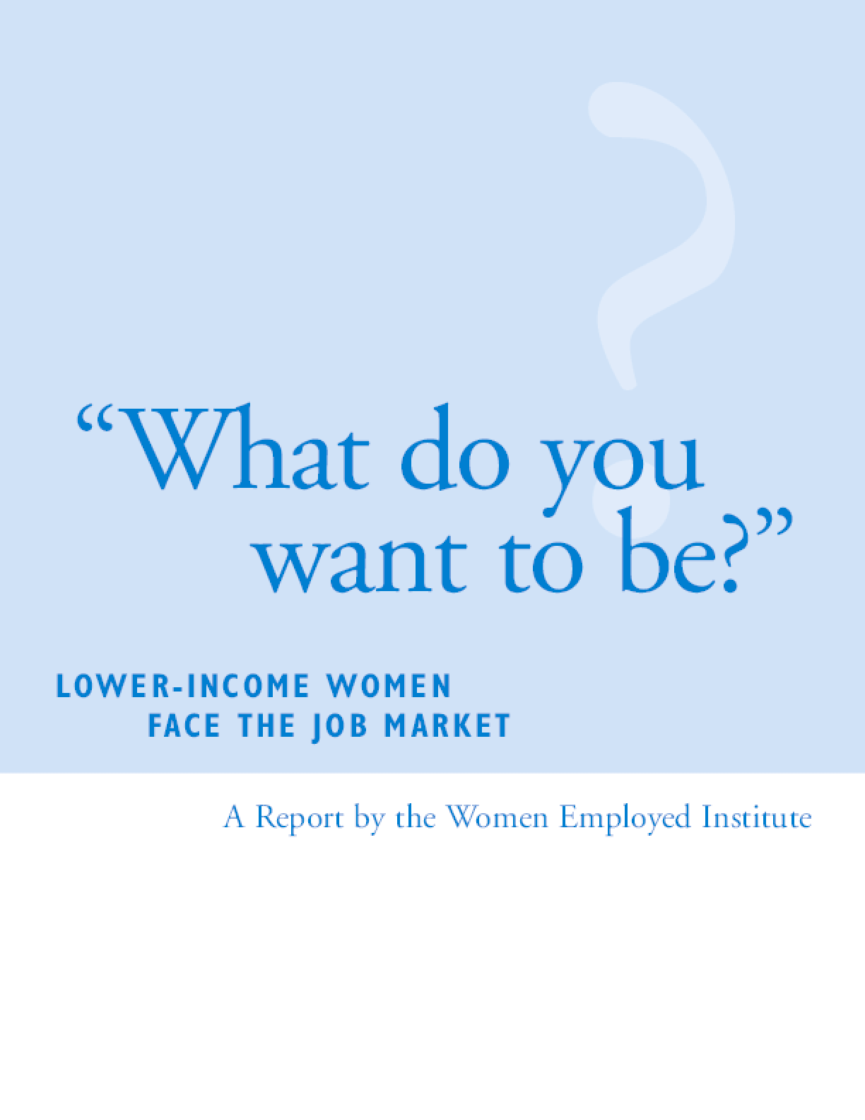 What do you want to be? Lower-Income Women Face the Job Market