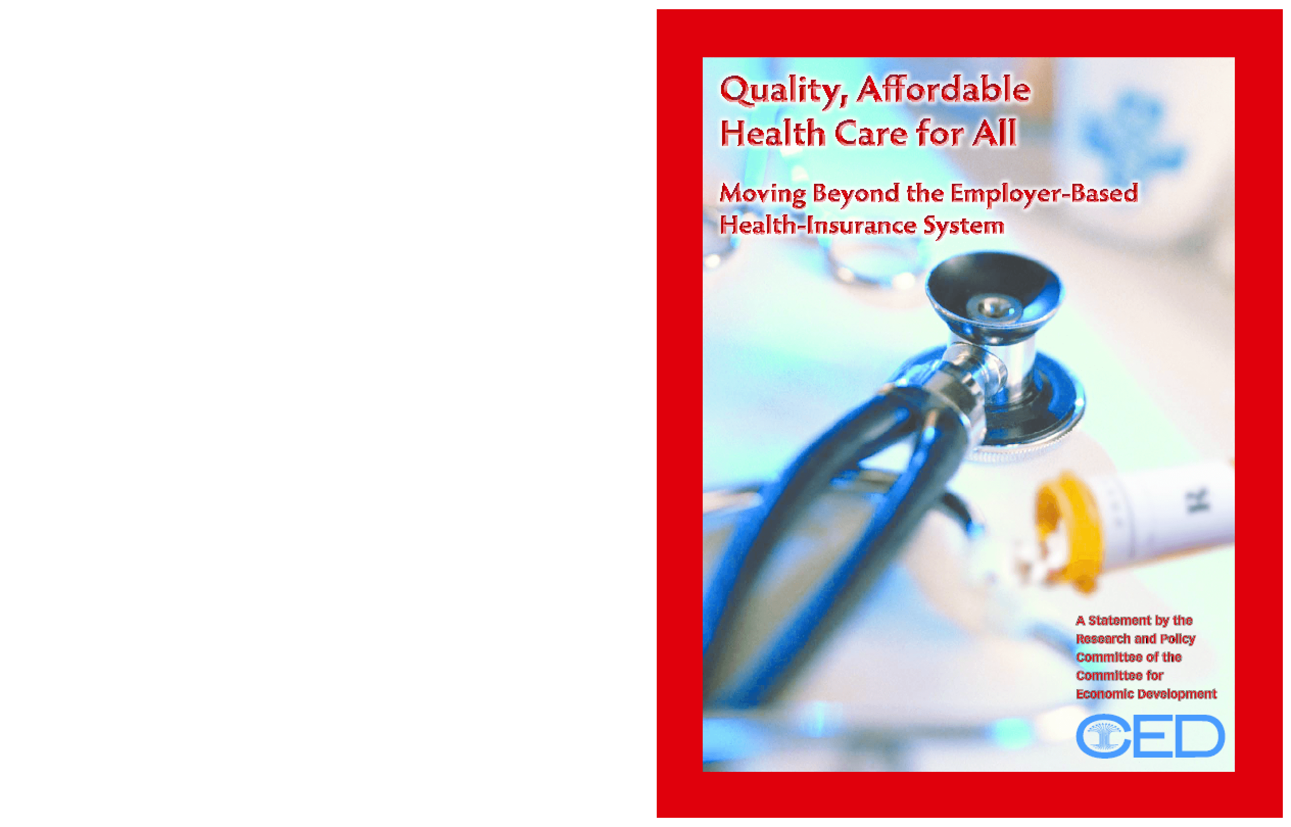 Quality, Affordable Health Care for All: Moving Beyond the Employer-Based Health-Insurance System