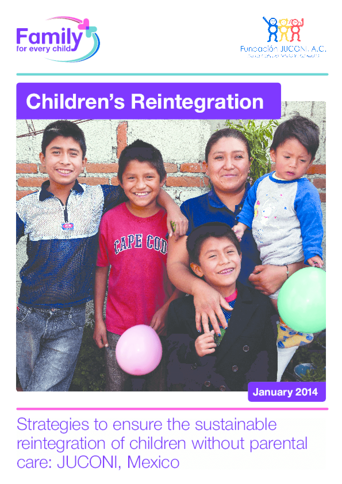 Children's Reintegration: Strategies to Ensure the Sustainable Reintegration of Children Without Parental Care - JUCONI, Mexico