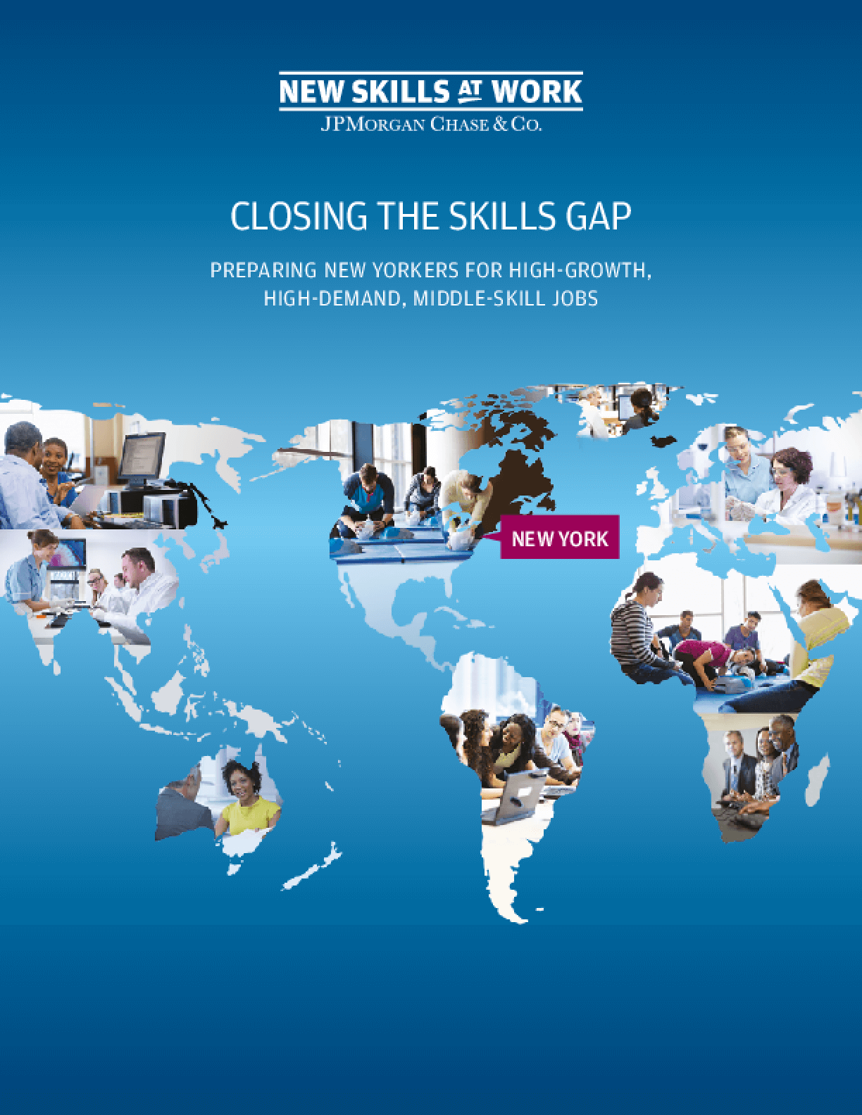 Closing The Skills Gap: Preparing New Yorkers for High-Growth, High-Demand, Middle-Skill Jobs
