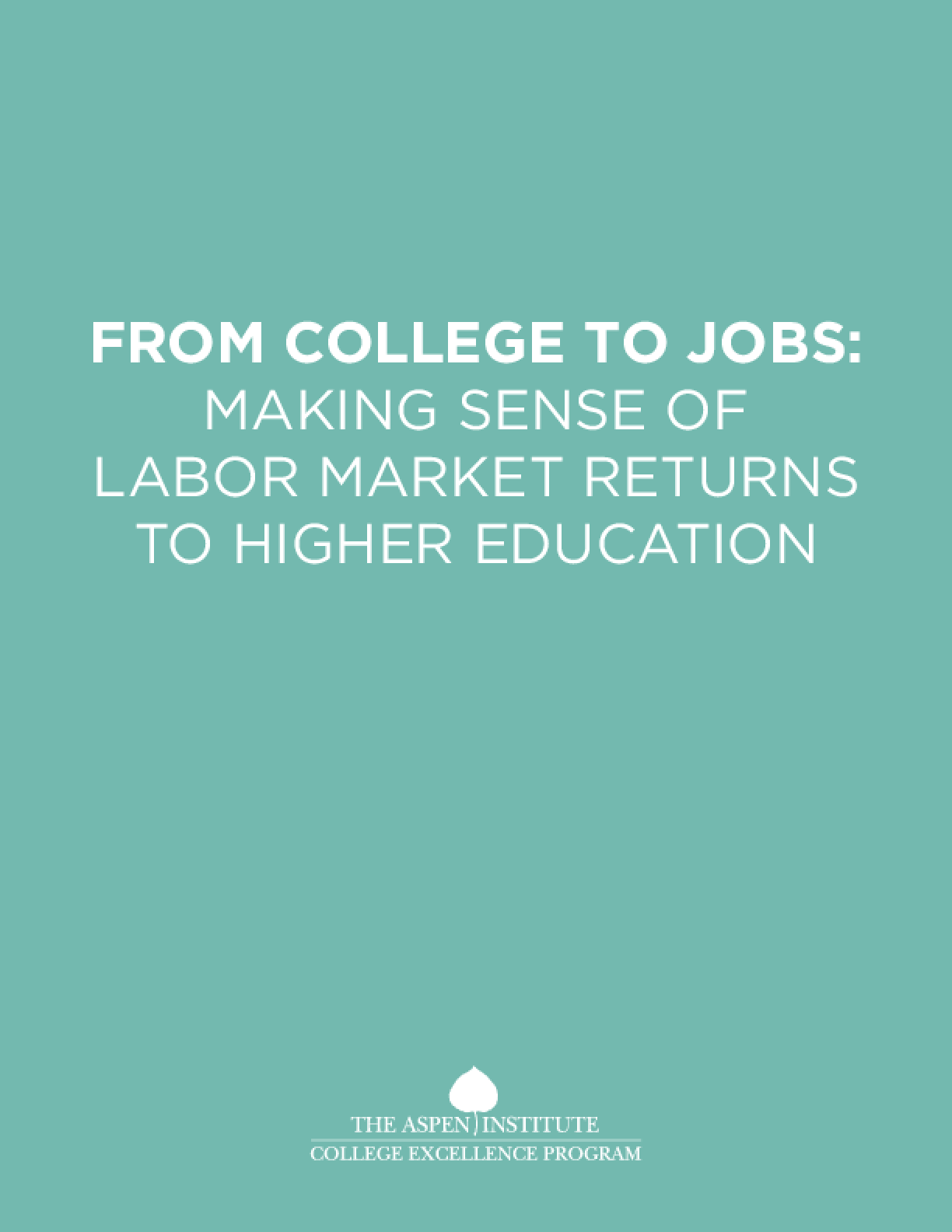 From College To Jobs: Making Sense of Labor Market Returns To Higher Education