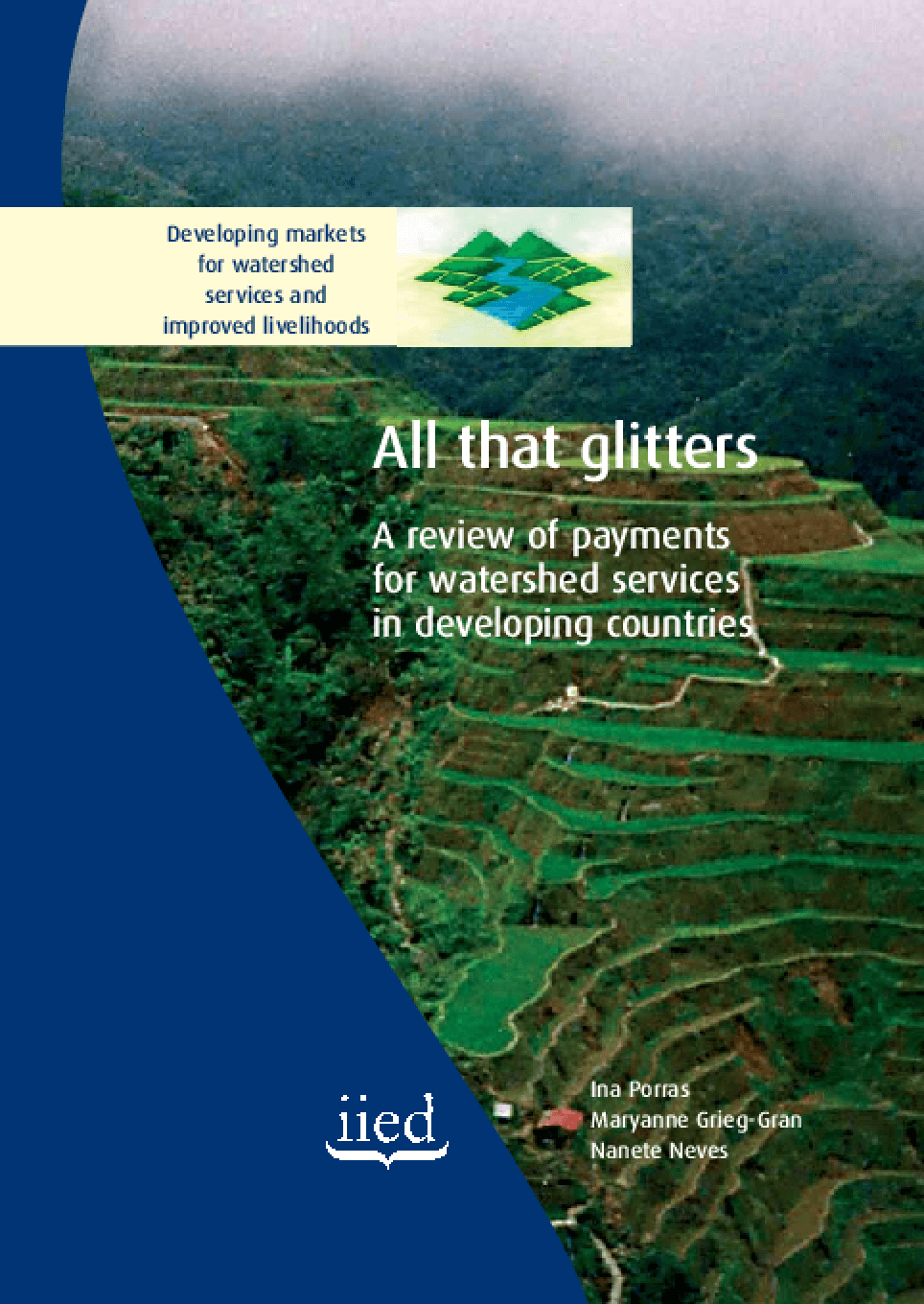 All that Glitters: A Review of Payments for Watershed Services in Developing Countries