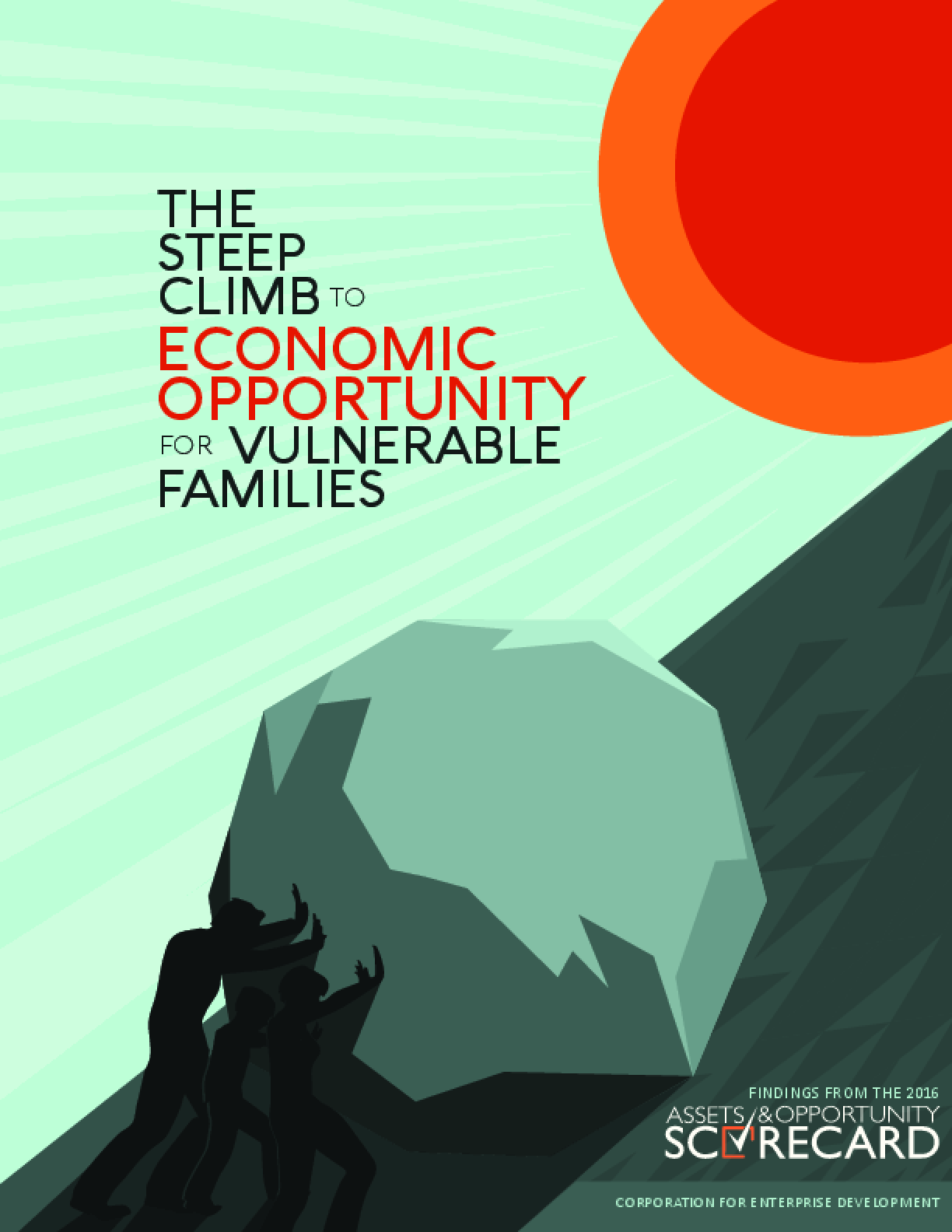 The 2016 Assets and Opportunity Scorecard: The Steep Climb to Economic Opportunity for Vulnerable Families