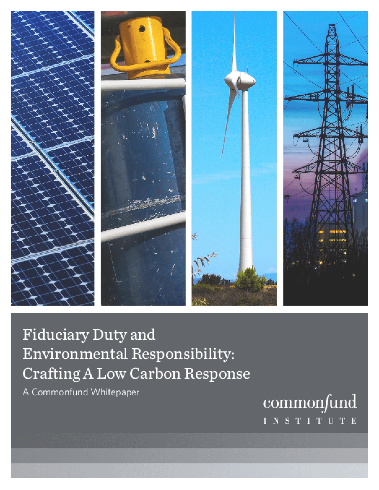 Fiduciary Duty and Environmental Responsibility: Crafting A Low Carbon Response
