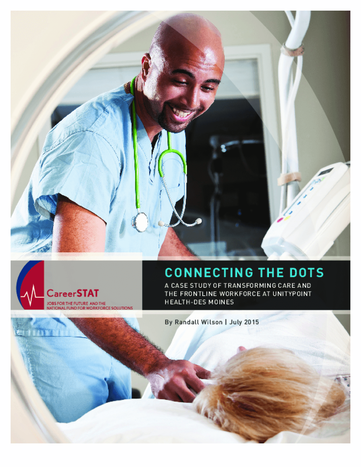 Connecting the Dots: A Case Study of Transforming Care and the Frontline Workforce at UnityPoint Health-Des Moines