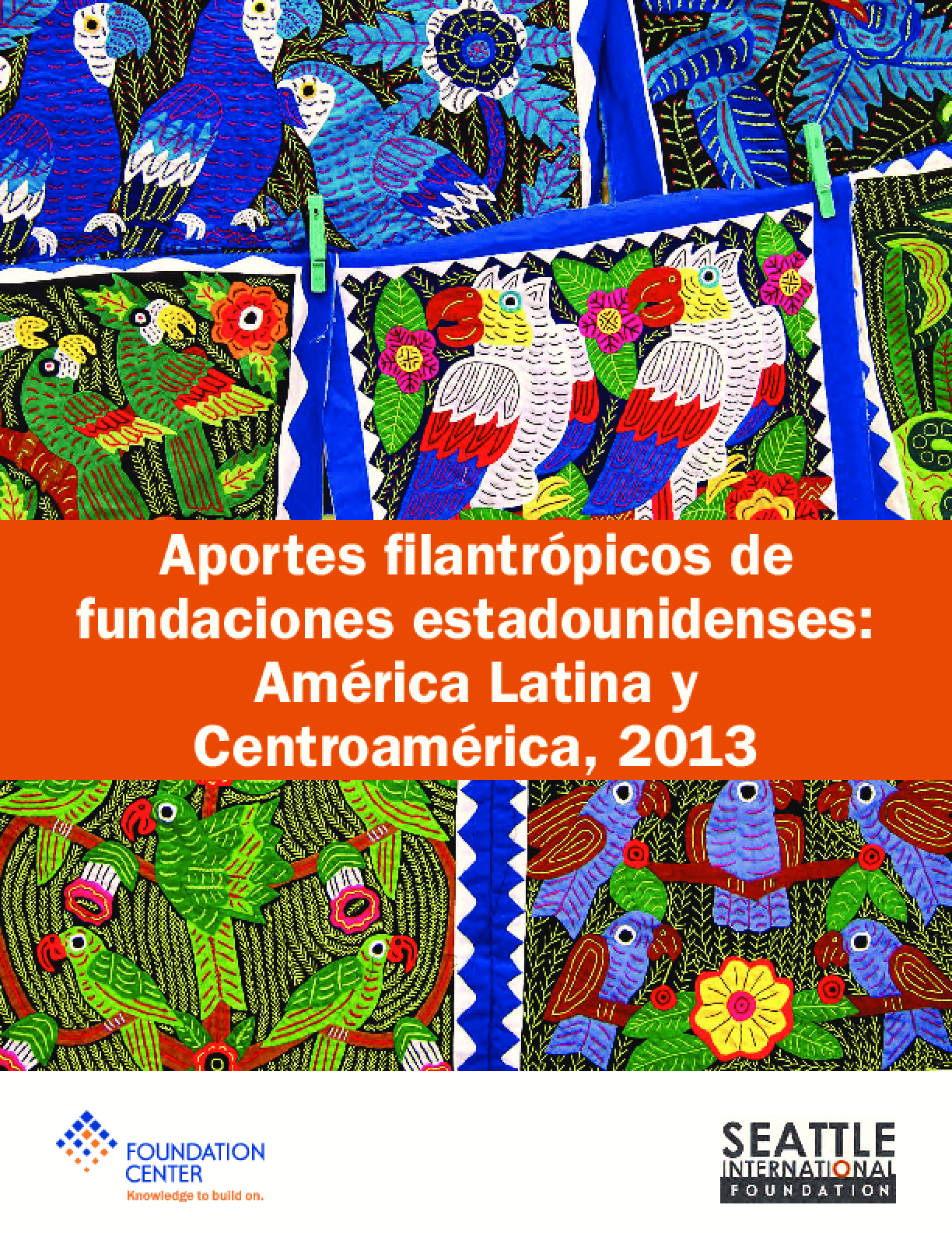 Aportes filantrópicos de fundaciones estadounidenses: América Latina y Centroamérica,2013