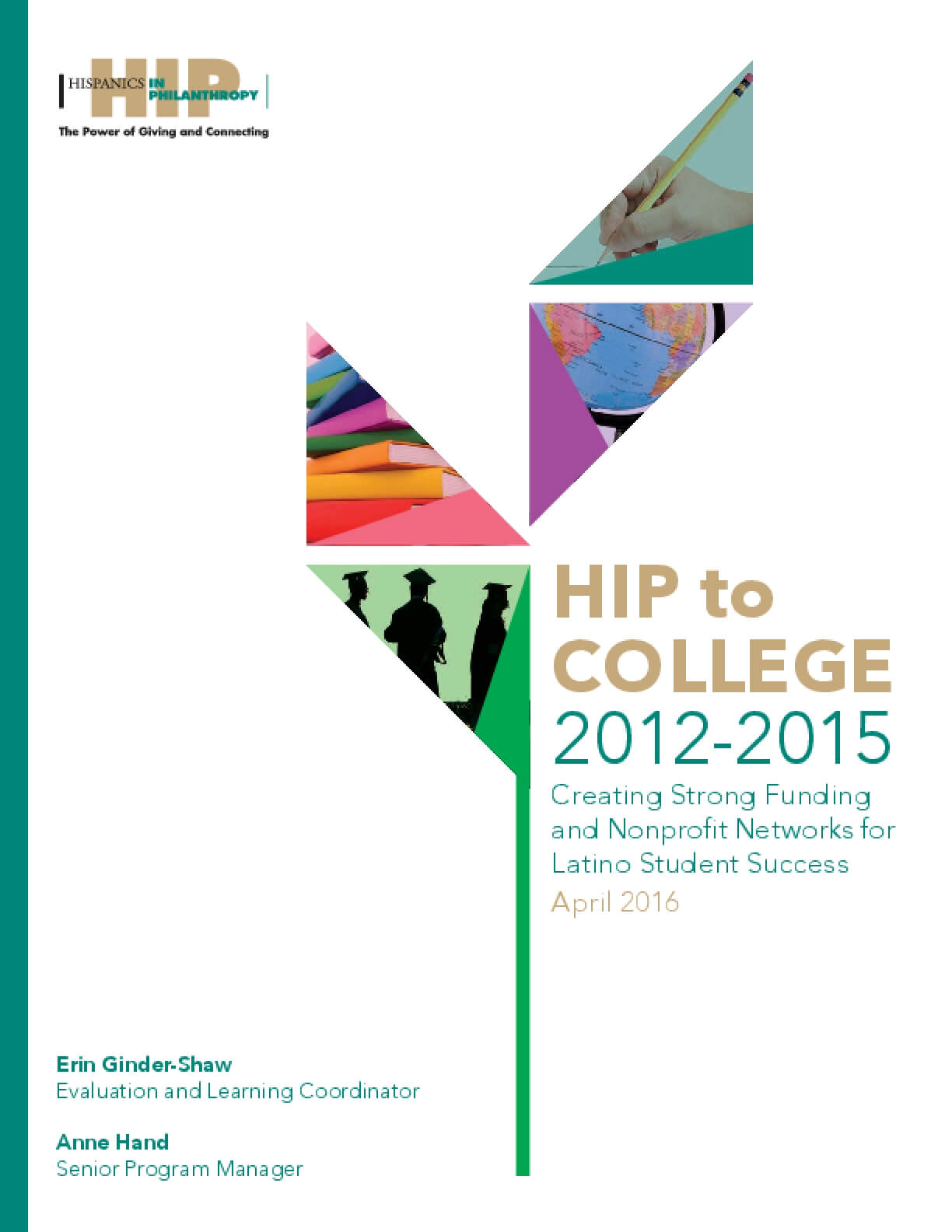 HIP to COLLEGE 2012-2015: Creating Strong Funding and Nonprofit Networks for Latino Student Success