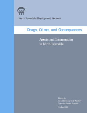 Drugs, Crime, and Consequences: Arrests and Incarceration in North Lawndale
