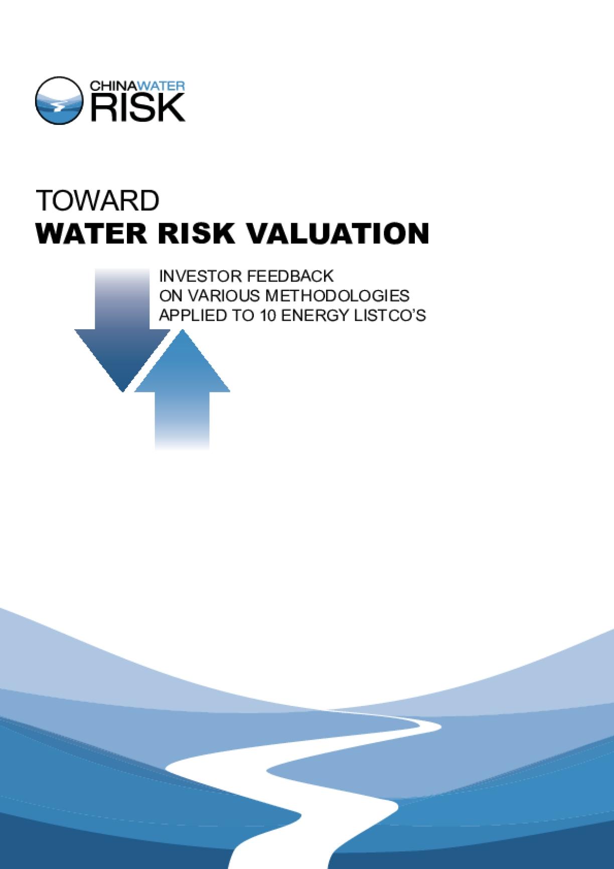 Toward Water Risk Valuation – Investor Feedback on Various Methodologies Applied to 10 Energy ListCo's