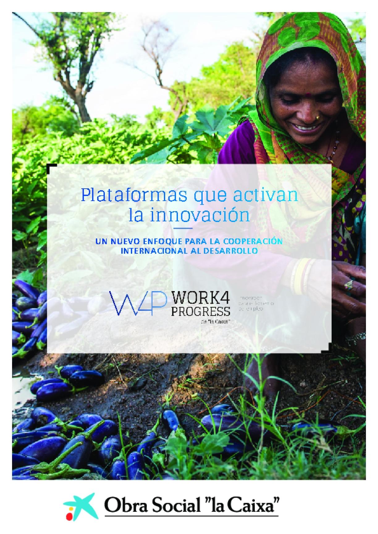 Plataformas Que Activan La Innovación: Un Nuevo Enfoque Para La Cooperación Internacional Al Desarrollo