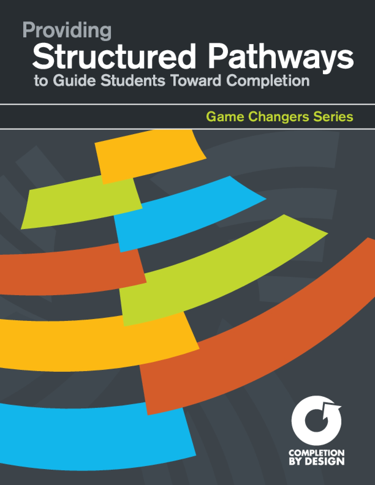 Providing Structured Pathways to Guide Students Toward Completion: Game Changers Series