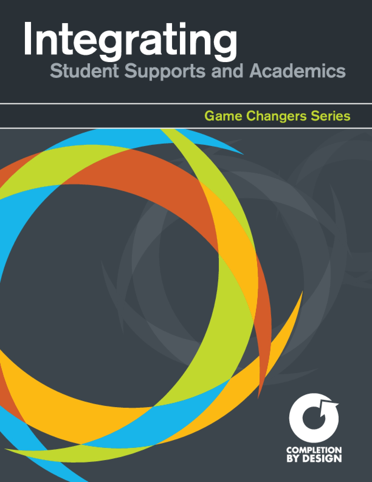 Integrating Student Supports and Academics: Game Changer Series