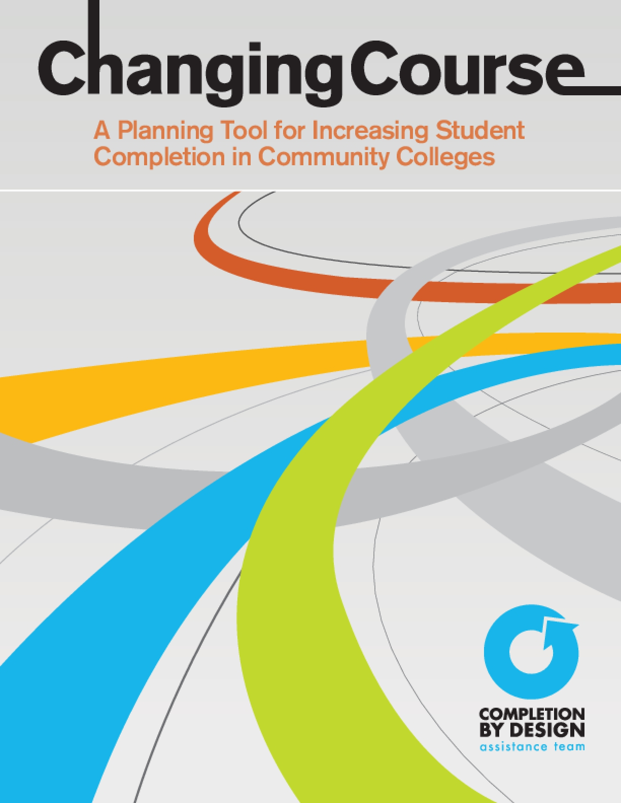 Changing Course: A Planning Tool to Increasing Student Completion in Community Colleges