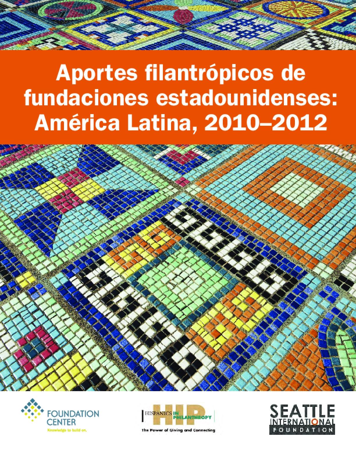 Aportes Filantrópicos De Fundaciones Estadounidenses: América Latina, 2010–2012