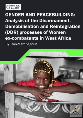Gender and Peacebuilding: Analysis of the Disarmament, Demobilisation and Reintegration (DDR) processes of Women ex-combatants in West Africa