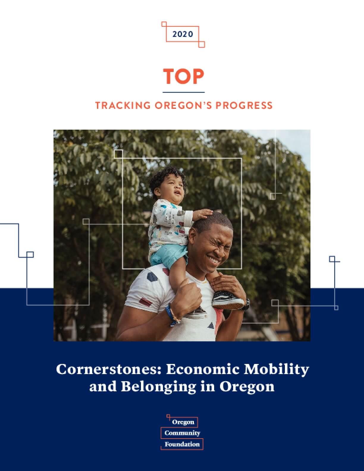 TOP (Tracking Oregon's Progress) Report 2020: Cornerstones: Economic Mobility and Belonging in Oregon