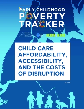 Early Childhood Poverty Tracker: Child Care, Affordability, Accessibility and the Costs of Disruptions