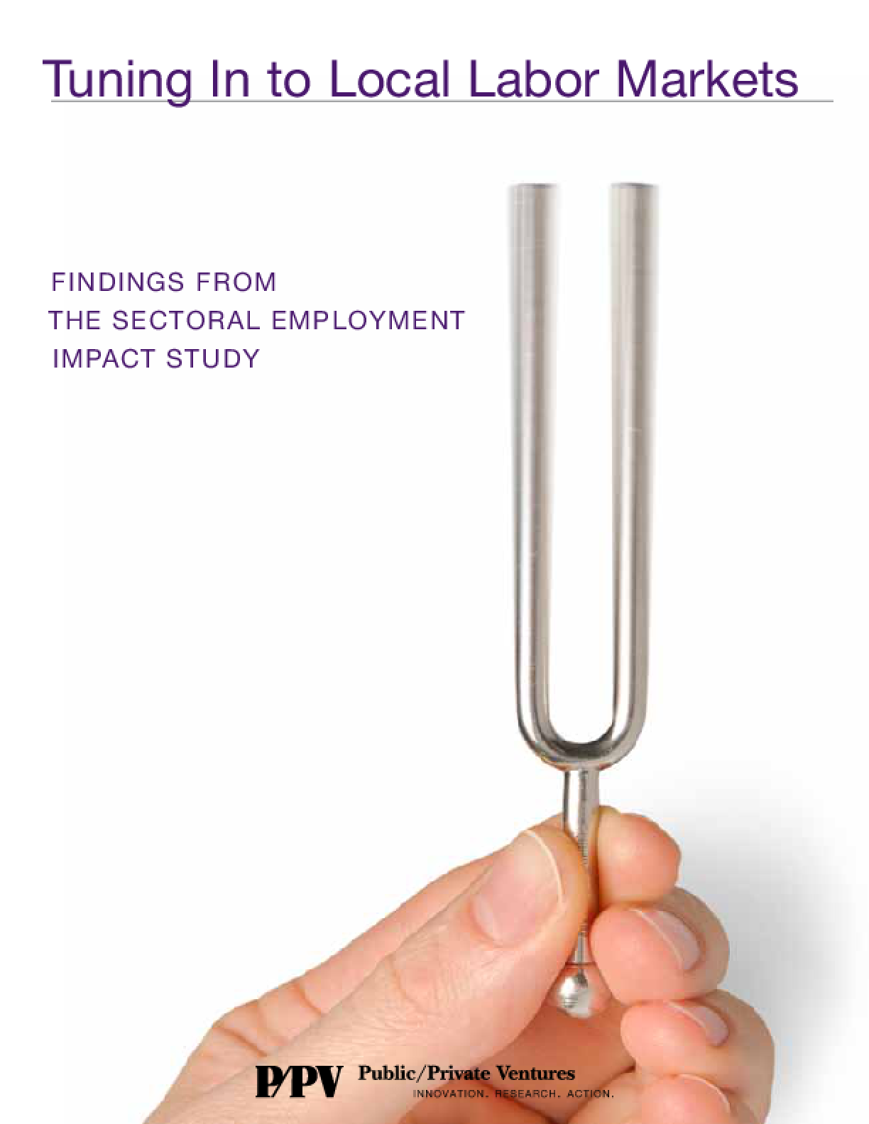 Tuning In to Local Labor Markets: Findings From the Sectoral Employment Impact Study