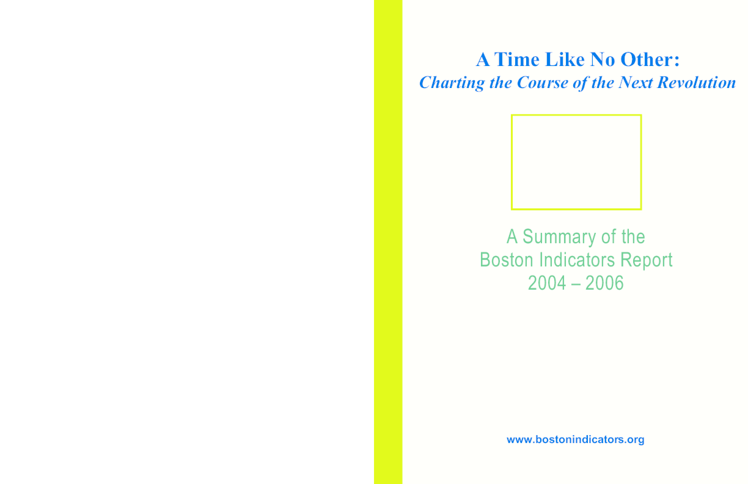 A Time Like No Other: Charting the Course of the Next Revolution - A Summary of the Boston Indicators Report 2004-2006