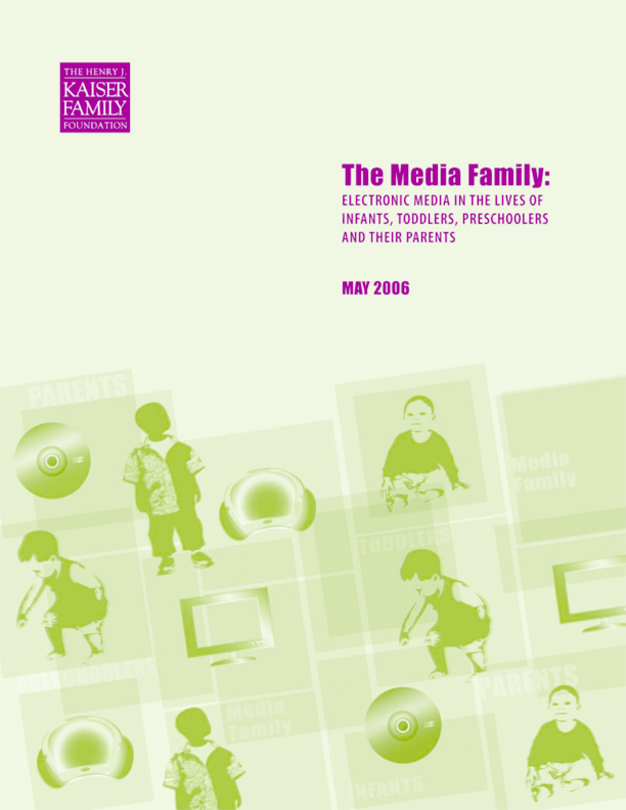 The Media Family: Electronic Media in the Lives of Infants, Toddlers, Preschoolers, and Their Parents